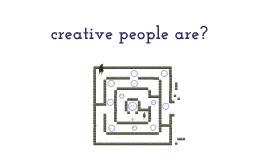 creative people…