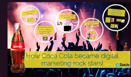 Bus 150-How Coca Cola became digital marketing rock stars!