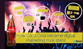 How Coca Cola became digital marketing rock stars!