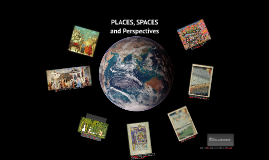 PLACES and SPACES, SPACES and PLACES