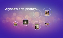 Copy of Alyssa's artsy photo's