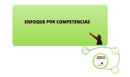 Copy of ENFOQUE POR COMPETENCIAS