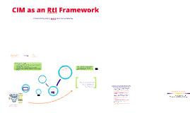 Copy of CIM as an RtI Framework