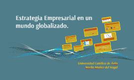 Estrategia Empresarial en un mundo globalizado