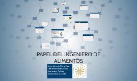 PAPEL DEL INGENIERO DE ALIMENTOS