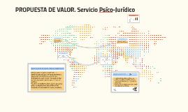Copy of PROPUESTA DE VALOR. Servicio Psíco-Jurídico