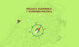 POLITICA  ECONOMICA Y ECONOMIA POLITICA