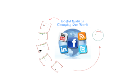 Social Media is Changing Our World