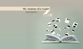 The Anatomy of a Leader