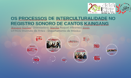 OS PROCESSOS DE INTERCULTURALIDADE NO REGISTRO SONORO DE CAN
