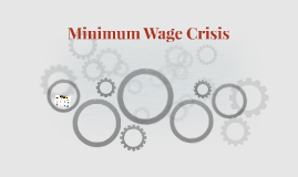 Minimum Wage Crisis