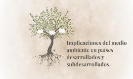 Implicaciones del medio ambiente en países desarrollados y s