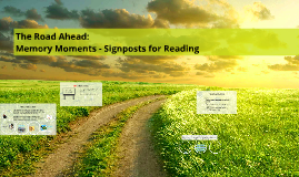 The Road Ahead: Memory Moment - Signposts for Reading