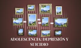 ADOLESCENCIA: DEPRESIÓN Y SUICIDIO