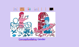 Conceptualising Gender