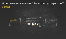 What firearms are used by armed groups?