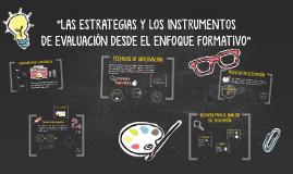 """Copy of Copy of """"LAS ESTRATEGIAS Y LOS INSTRUMENTOS  DE EVALUACIÓN DESDE EL ENFOQUE FORMATIVO"""""""