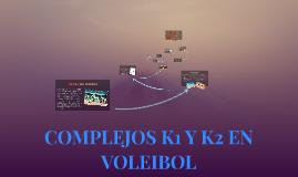Copy of COMPLEJOS K1 Y K2 EN VOLEIBOL