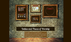 Deities and Places of Worship