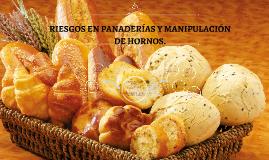 RIESGOS EN PANADERÍAS Y MANIPULACIÓN DE HORNOS.