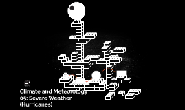 Climate and Meteorology 05: Severe Weather