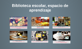 Copy of La biblioteca escolar, espacio de aprendizaje