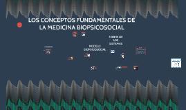 LOS CONCEPTOS FUNDAMENTALES DE LA MEDICINA BIOPSICOSOCIAL