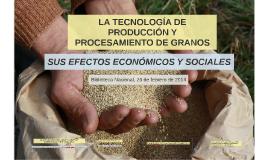 LA TECNOLOGÍA DE PRODUCCIÓN Y PROCESAMIENTO DE GRANOS