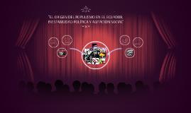 """""""EL ORIGEN DEL POPULISMO EN EL ECUADOR, INESTABILIDAD POLÍTI"""