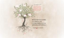 Copy of REFLEXIONES SOBRE LA CIENCIA, EL CONOCIMIENTO Y EL MÉTODO CIENTÍFICO