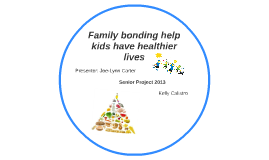 Family bonding help kids have healthier lives