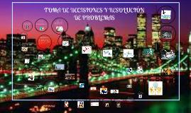 Copy of Copy of Juliana prezi de TOMA DE DECISIONES Y RESOLUCIÓN