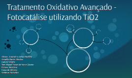 Tratamento Oxidativo Avançado - Fotocatálise utilizando TiO2