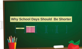 Why School Days Should  Be Shorter