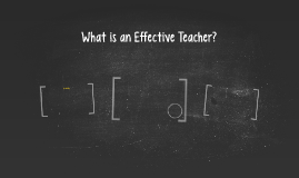 What is an Effective Teacher?