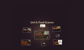 Unit 8: Food Science