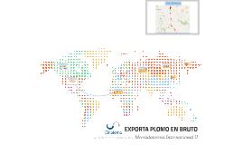 EXPORTA PLOMO EN BRUTO