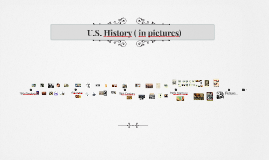 U.S. History (in pictures)