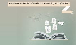 Implementacion de cableado estructurado y certificacion.