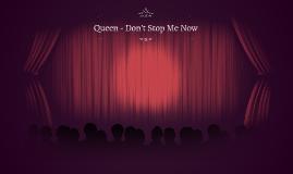 Queen - Don't Stop Me Now