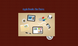 Apple Breaks the Chains