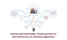 Funcion del entrenador: Puede prevenir la discriminacion y l