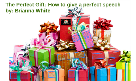 The perfect gift: How to give a perfect speech
