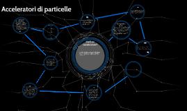 Copy of Acceleratori di particelle