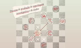 Processo de produção de reportagem investigativa e de dados