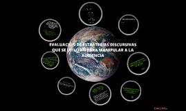 E2BII P4 EVALUACIÓN  DE ESTRATEGIAS DISCURSIVAS QUE SE UTILIZAN PARA MANIPULAR A LA AUDIENCIA