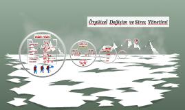 Örgütsel değişim ve stres yönetimi