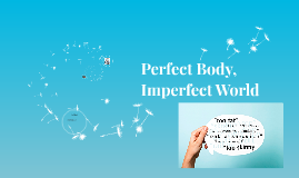 Perfect Body, Imperfect World