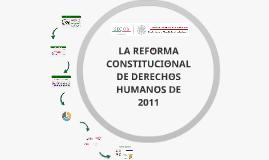 REFORMA CONSTITUCIÓNAL DE DERECHOS HUMANOS
