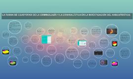 LA FORMA DE COADYUVAR DE LA CRIMINOLOGÍA Y LA CRIMINALÍSTICA